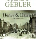 Cover image for Henry & Harriet and Other Plays by Carlo Gebler
