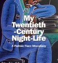Cover image for My Twentieth-Century Night-Life by Padraic Fiacc