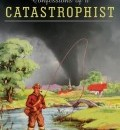 Cover image for Confessions of a Catastrophist by Carlo Gebler